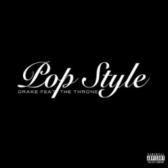 Pop Style - Drake feat. Throne
