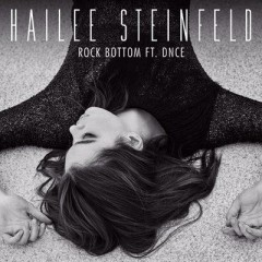 Rock Bottom - Hailee Steinfeld Feat. Dnce