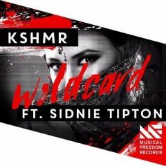 Wildcard - Kshmr Feat. Sidnie Tipton