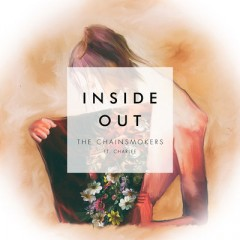 Inside Out - Chainsmokers Feat. Charlee