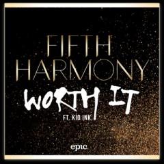 Worth It - Fifth Harmony Feat. Kid Ink