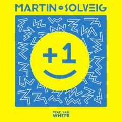 +1 - Martin Solveig feat. Sam White
