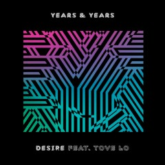 Desire - Years Feat. Years & Tove Lo