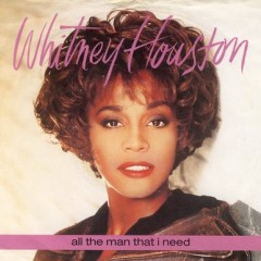 All The Man That I Need - Whitney Houston
