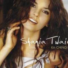 Ka-Ching - Shania Twain