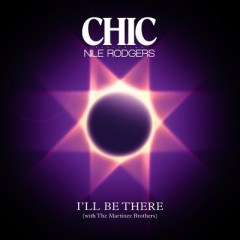 I'll Be There - Chic feat. Nile Rodgers