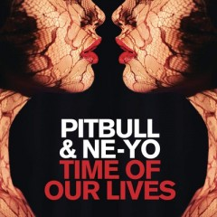 Time Of Our Lives - Pitbull feat. Ne-Yo