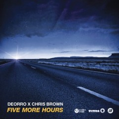 Five More Hours - Deorro x Chris Brown