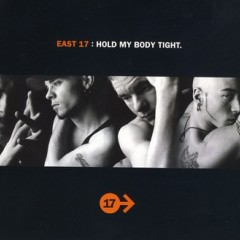 Hold My Body Tight - East 17