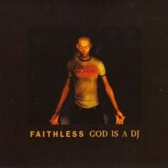 God Is A Dj - Faithless