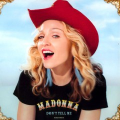 Don't Tell Me - Madonna