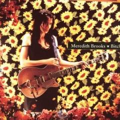Bitch - Meredith Brooks