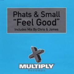 Feel Good - Phats & Small