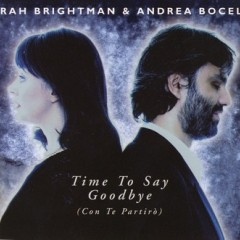 Time To Say Goodbye - Sarah Brightman & Andrea Bocelli