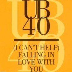 Can't Help Falling In Love - UB 40