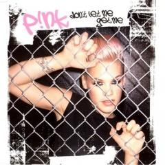 Don't Let Me Get Me - Pink