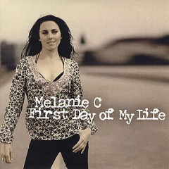 First Day Of My Life - Melanie C