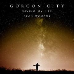 Saving My Life - Gorgon City Feat. Romans
