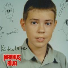 Kā Būs Tā Būs - Markus Riva