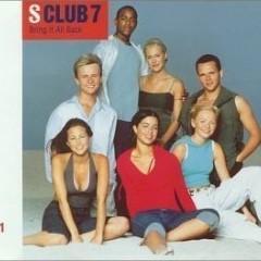 Bring It All Back - S Club 7