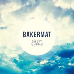 One Day (Vandaag) - Bakermat