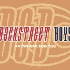 Anywhere For You - Backstreet Boys