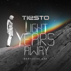 Light Years Away - Tiesto Feat. Dbx
