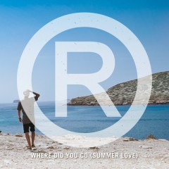 Where Did You Go (Summer Love) - Regi
