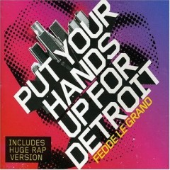 Put Your Hands Up For Detroit - Fedde Le Grand