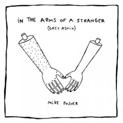 In The Arms Of A Stranger (Remix) - Mike Posner