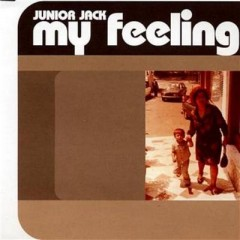 My Feelings - Junior Jack