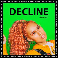 Decline - Raye feat. Mr Eazi
