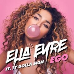 Ego - Ella Eyre feat. Ty Dolla Sign