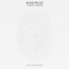 No Worries - Disciples & David Guetta