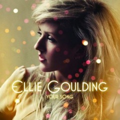 Your Song - Ellie Goulding