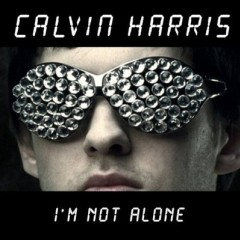 I'm Not Alone - Calvin Harris
