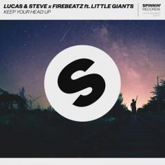 Keep Your Head Up - Lucas & Steve, Firebeatz feat. Little Giants