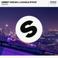Higher - Ummet Ozcan feat. Lucas & Steve