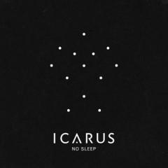 No Sleep - Icarus