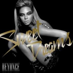 Sweet Dreams - Beyonce Knowles