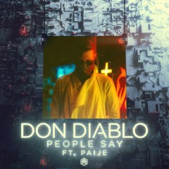 People Say - Don Diablo feat. Paije