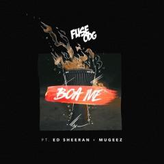 Boa Me - Fuse Odg Feat. Ed Sheeran & Mugeez