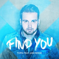 Find You - Topic feat. Jake Reese