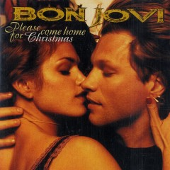 Please Come Home For Christmas - Bon Jovi