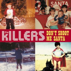 Don't Shoot Me Santa - Killers