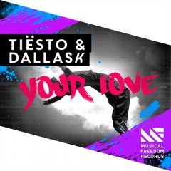 Your Love - Tiesto & Dallask