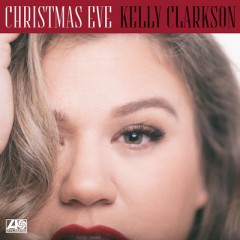 Christmas Eve - Kelly Clarkson