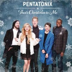That's Christmas To Me - Pentatonix
