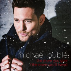 The More You Give (The More You'll Have) - Michael Buble