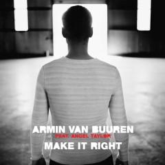 Make It Right - Armin Van Buuren Feat. Angel Taylor